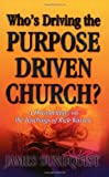 img - for Who's Driving the Purpose Driven Church? book / textbook / text book