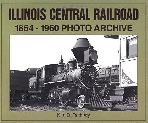 (Illinois Central Railroad, 1854-1960: Photo Archive (Trains and Railroads))