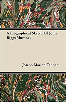Book A Biographical Sketch Of John Riggs Murdock