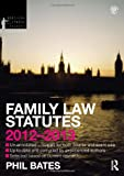 Family Law Statutes 2012-2013, Bates, Phil, 0415633885