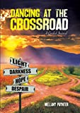 Dancing At The Crossroad - A Grief Recovery Journal