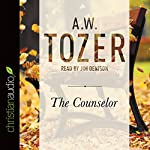 The Counselor: Straight Talk About the Holy Spirit | A.W. Tozer