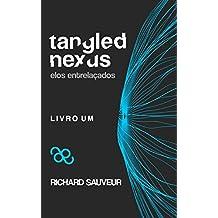 Tangled Nexus - Elos Entrelaçados: Livro Um (Portuguese Edition)