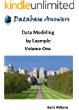 Data Modeling by Example: Volume One