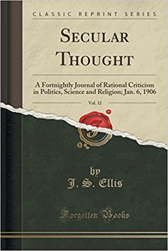 Book Secular Thought, Vol. 32: A Fortnightly Journal of Rational Criticism in Politics, Science and Religion: Jan. 6, 1906 (Classic Reprint)