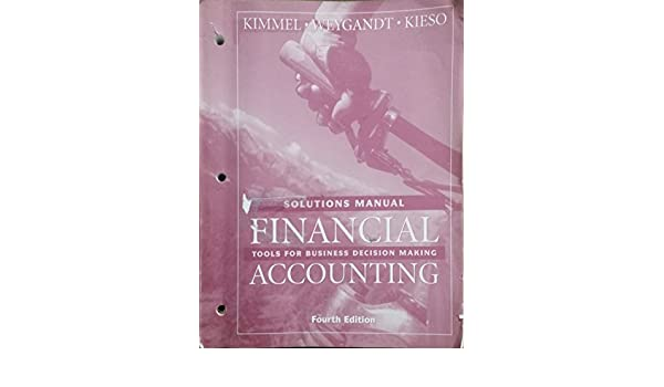 kimmel financial accounting 4e solutions manual