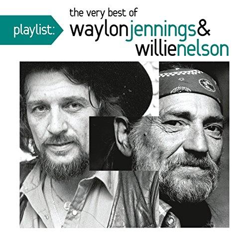 Playlist: The Very Best of Waylon Jennings & Willie Nelson (Willie Nelson Best Hits)