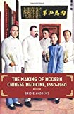 img - for The Making of Modern Chinese Medicine, 1850-1960 (Contemporary Chinese Studies) by Bridie Andrews (2015-02-23) book / textbook / text book