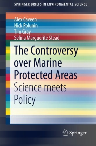 The Controversy over Marine Protected Areas: Science meets Policy (SpringerBriefs in Environmental Science) ()