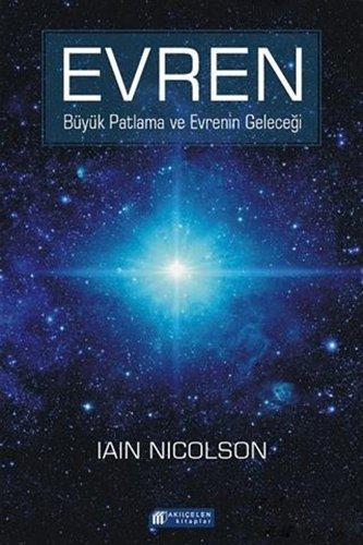Evren; Büyük Patlama ve Evrenin Gelecegi