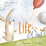 img - for Life Is Like the Wind (A Big Hug) book / textbook / text book