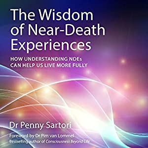 The Wisdom of Near Death Experiences Audiobook