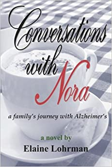Book Conversations with Nora: A Family's Journey with Alzheimer's
