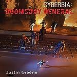 CYBERBIA: Doomsday General   Justin Greene
