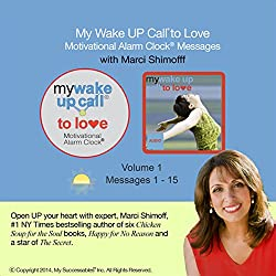 My Wake UP Call to Love - Good Morning Messages wth Happiness Expert Marci Shimoff - Volume 1