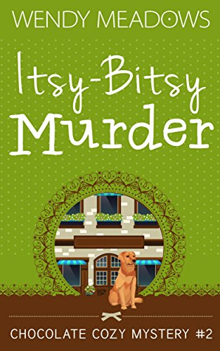 Itsy-Bitsy Murder (Chocolate Cozy Mystery Book 2)