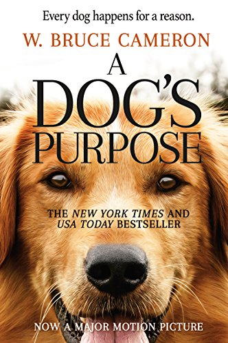 A Dog's Purpose: A Novel for Humans (A Dog's Purpose series Book 1) by [Cameron, W. Bruce]