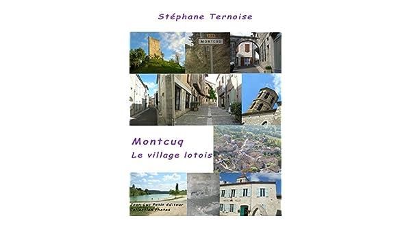 Montcuq, le village lotois: Premier ebook français à grande ...