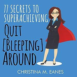 Quit [Bleeping] Around Audiobook