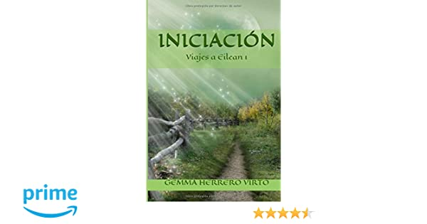 Viajes a Eilean: Iniciación (Volume 1) (Spanish Edition): Gemma Herrero Virto: 9781500393472: Amazon.com: Books