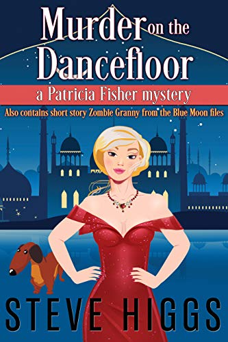 Murder on the Dance Floor: Patricia Fisher Mysteries (Cruise Ship Cozy Mystery Book 6) by [higgs, steve]
