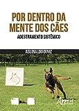 capa de Por Dentro da Mente dos Cães. Adestramento Sistêmico