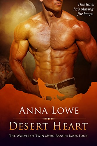 Free – Desert Heart (The Wolves of Twin Moon Ranch Book 4)