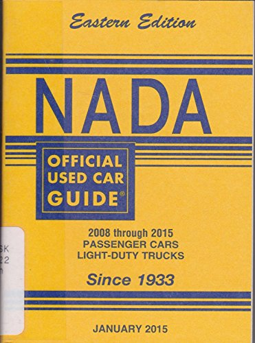Nada Official Used Car Guide   Eastern Edition   2008 Through 2015 Passenger Cars   Light Duty Trucks   Janruary  2015