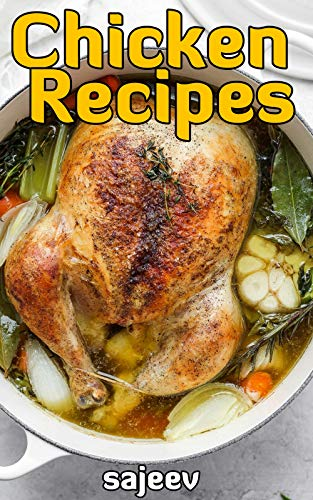 Chicken Recipes Cookbook by Kanaga Sajeev