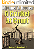 A Cricket At Court (Cricket's Song, Book 2)