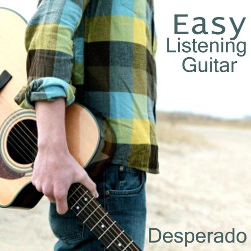easy listening guitar desperado by easy listening guitar on amazon music. Black Bedroom Furniture Sets. Home Design Ideas