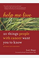 Help Me Live, Revised: 20 Things People with Cancer Want You to Know Kindle Edition