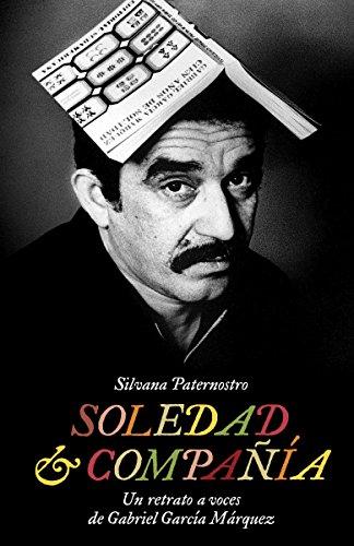 Soledad & Compañía: Un retrato a voces de Gabriel García Márquez (Spanish Edition)
