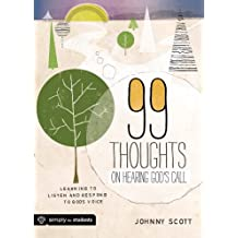 99 Thoughts on Hearing God's Call: Learning to Listen and Respond to God's Voice