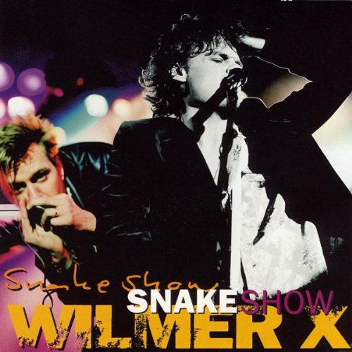 Wilmer X-Snakeshow-(8290672)-CD-FLAC-1994-RUiL Download
