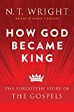 How God Became King: The Forgotten Story of the