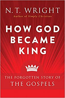 Book How God Became King: The Forgotten Story of the Gospels