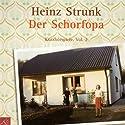 Der Schorfopa Hörbuch von Heinz Strunk Gesprochen von: Heinz Strunk