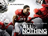 All or Nothing: A Season with the Arizona Cardinals - Unrated 1 Season