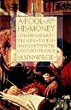 A Fool and His Money, Ann Wroe, 0809015927