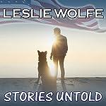 Stories Untold: A Novel | Leslie Wolfe