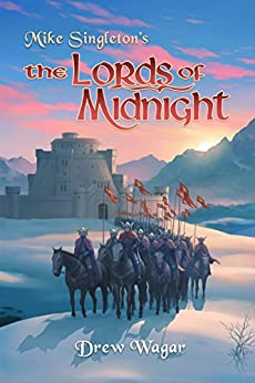 The Lords of Midnight (Chronicles of Midnight Book 1) by [Wagar, Drew]