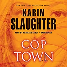 Cop Town Audiobook by Karin Slaughter Narrated by Kathleen Early