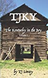 img - for TJKY: The Kentucky in the Boy, Volume I book / textbook / text book