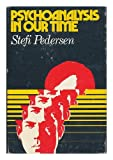 Psychoanalysis in Our Time, Stefi Pedersen, 0672514117