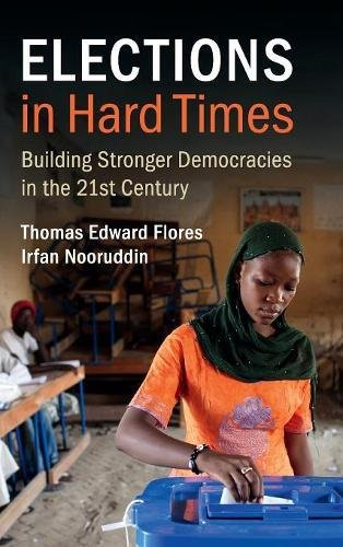 Read Online Elections in Hard Times: Building Stronger Democracies in the 21st Century pdf epub