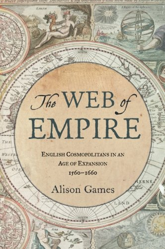 The Web of Empire: English Cosmopolitans in an Age of...