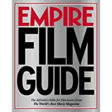 Empire Film Guide: The definitive bible for film lovers from the world's best movie magazine by Empire Magazine (2007-09-06)