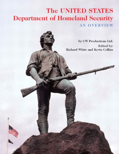 The United States Department Of Homeland Security  An Overview