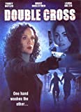 Double Cross (2007) Yancy Butler; Bruce Boxleitner; Laura Soltis